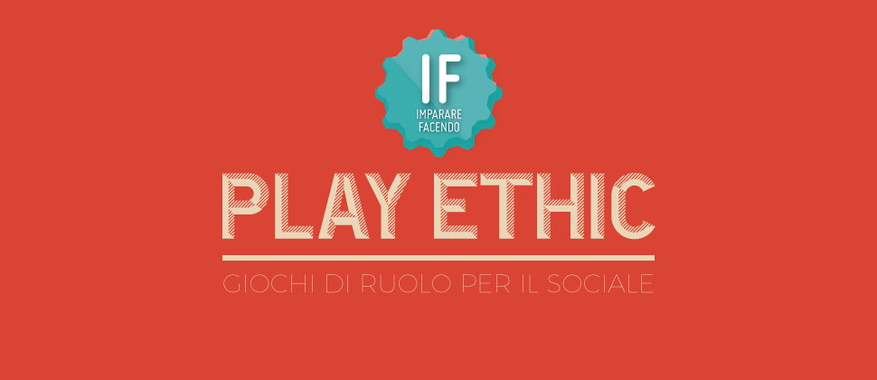 IF PLAY ETHIC – Giochi di ruolo per il sociale