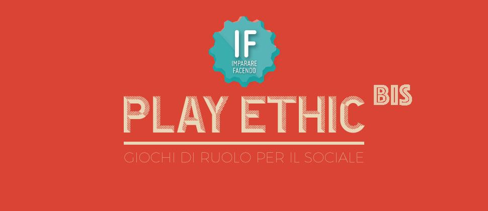 IF PLAY ETHIC – Giochi di ruolo per il sociale BIS