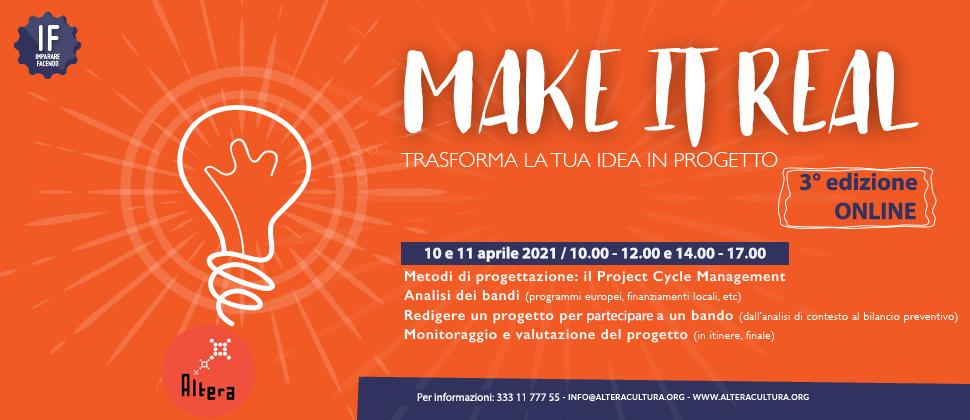 IF – MAKE IT REAL /Trasforma la tua idea in progetto 3° edizione 2021